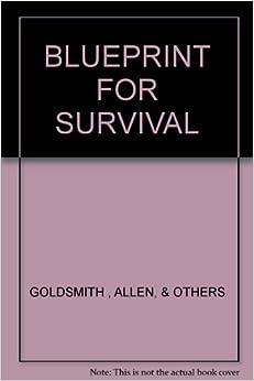 Blueprint for Survival: Edward Goldsmith: 9780451078308