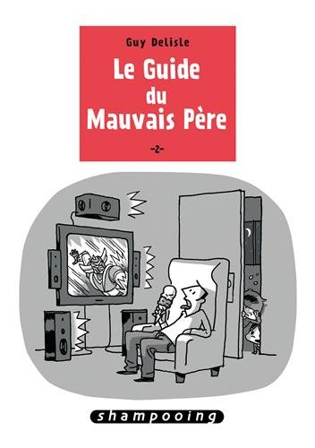 Le Guide du Mauvais Père (2) : Le Guide du Mauvais Père T.2