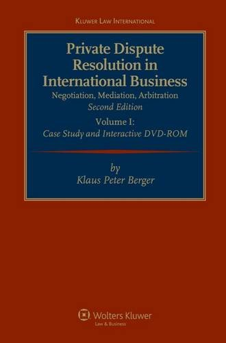 Private Dispute Resolution in International Business: Negotiation, Meditation, Arbitration, Second Revised Edition (Kluwer Law International)