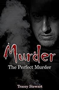 (FREE on 3/22) Murder: The Perfect Murder by Tracy Stewart - http://eBooksHabit.com