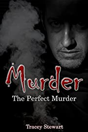 Murder: The Perfect Murder (Murder, Darkness, Suspense, Thriller, Twisted Plot, Mystery, Investigate, Loneliness, Shocking, Fear, Murder, Mysterious)
