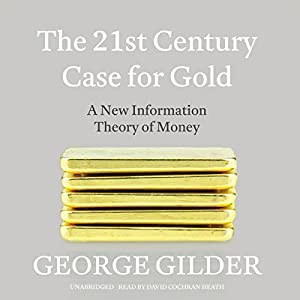 The 21st Century Case for Gold Audiobook