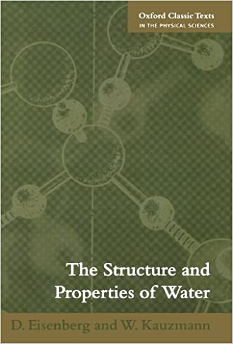 The Structure and Properties of Water (Oxford Classic Texts in the Physical Sciences)