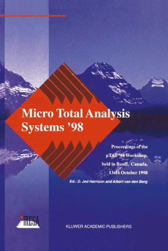 Micro Total Analysis Systems '98: Proceedings Of The Utas '98 Workshop, Held In Banff, Canada, 13-16 October 1998