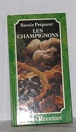 Savoir préparer les champignons