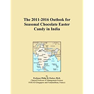 The 2009-2014 Outlook for Seasonal Chocolate Easter Candy in India Icon Group International