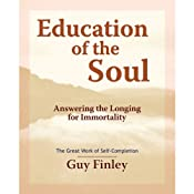 Education of the Soul | [Guy Finley]