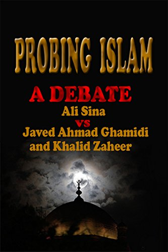 probing-islam-a-debate-between-ali-sina-vs-javed-aghamidi-and-khalid-zaheer-english-edition
