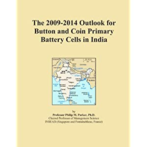 The 2009-2014 Outlook for Primary Batteries in India Icon Group International