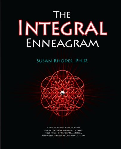 The Integral Enneagram: A dharma-oriented approach for linking the nine personality types, nine stages of transformation