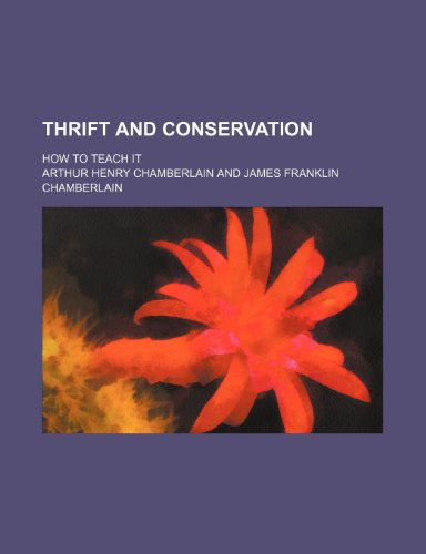 Thrift and Conservation; How to Teach It