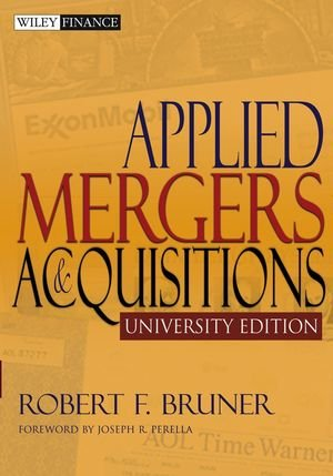 Applied Mergers and Acquisitions, University Edition...
