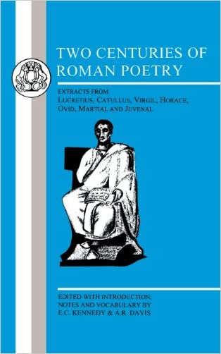 Two Centuries of Roman Poetry (Latin Texts)