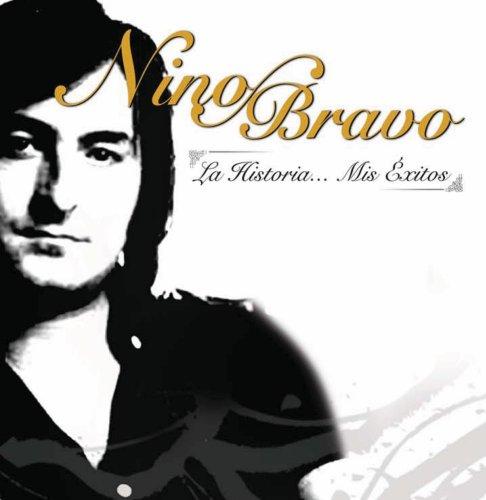 Nino Bravo - La Historia... Mis Exitos - Zortam Music