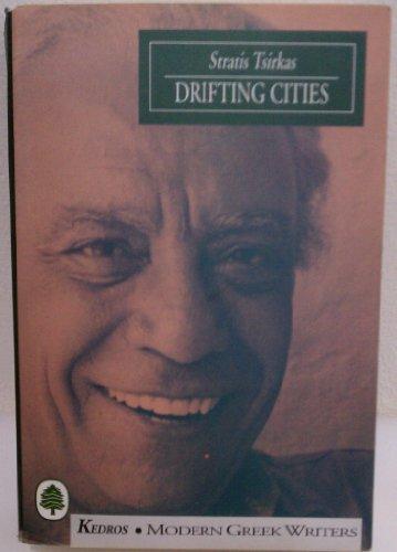 Drifting Cities: A Trilogy (Modern Greek Writers Series)
