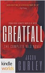 Silo Saga: Greatfall: The Complete Silo Novel (Kindle Worlds)