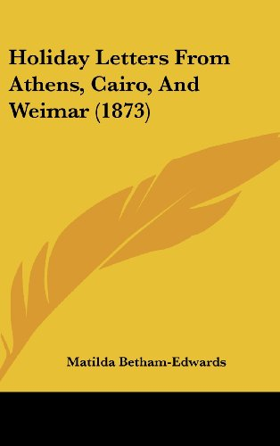 Holiday Letters from Athens, Cairo, and Weimar (1873)