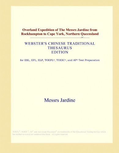 Overland Expedition of The Messrs Jardine from Rockhampton to Cape York, Northern Queensland (Webster's Chinese Traditional Thesaurus Edition)