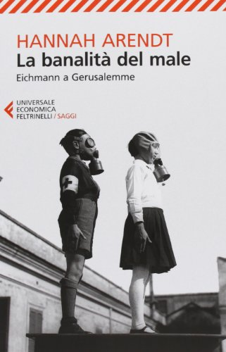 La banalità del male Eichmann a Gerusalemme PDF