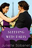 Sleeping with Paris (A Paris Romance) by Juliette Sobanet