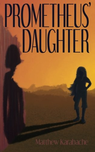 Prometheus' Daughter: Volume 1 (Post-Apocalyptic Gothic)