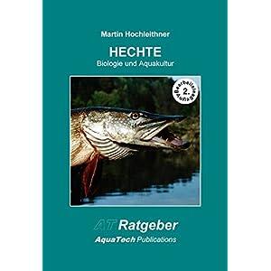 HECHTE (Esociformes): Biologie und Aquakultur