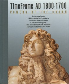 The Powers of the Crown: Time Frame Ad 1600-1700, Time Life Books