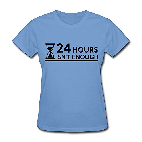 Customized Pure Cotton Woman 24 Hours Isnt Enough Tshirts