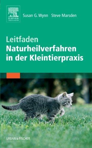 Leitfaden Naturheilverfahren In Der Kleintierpraxis (Volume 1) (German Edition)