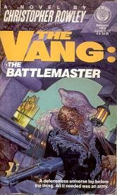 The Vang: The Battlemaster by Christopher B. Rowley