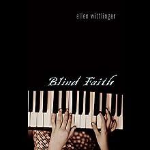 Blind Faith (       UNABRIDGED) by Ellen Wittlinger Narrated by Eileen Stevens