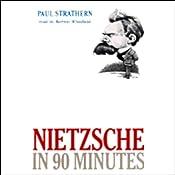 Nietzsche in 90 Minutes | [Paul Strathern]
