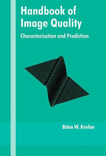 Handbook of Image Quality: Characterization and Prediction (Optical Science and Engineering)