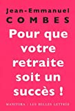 echange, troc Jean-Emmanuel Combes - Pour que votre retraite soit un succès ! : Les trois mois qui comptent