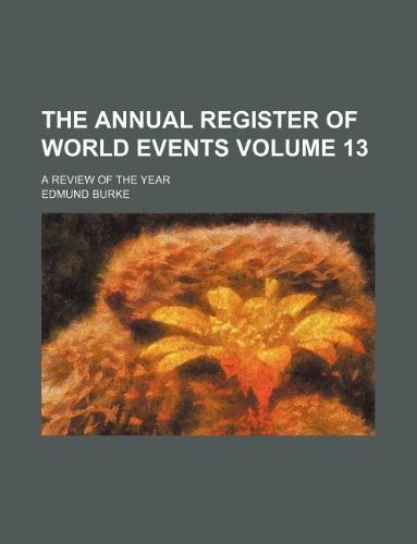 The Annual register of world events Volume 13 ; a review of the year