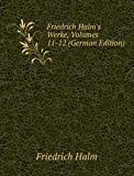Friedrich Halm's Werke, Volumes 11-12 (German Edition)