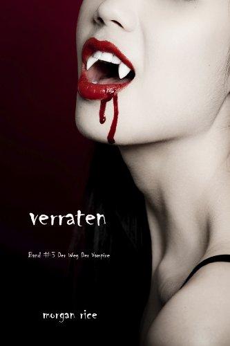 Morgan Rice - Verraten (Band #3 Der Weg Der Vampire) (German Edition)