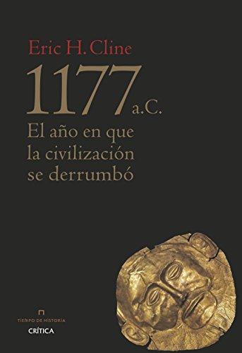 1177 a.C. El año del colapso de la civilización