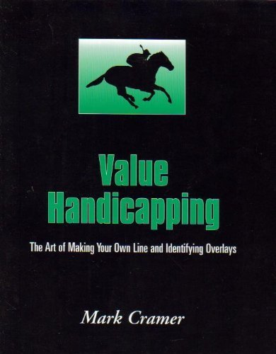 Value Handicapping: The Art of Making Your Own Line and Identifying Overlays