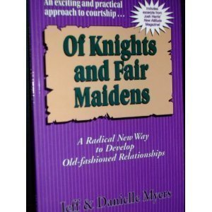 Of Knights and Fair Maidens: A Radical New Way to Develop Old-fashioned Relationships
