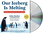 By (author) Holger Rathgeber, Read by Oliver Wyman, Foreword by M Spencer Johnson By (author) John P Kotter Our Iceberg Is Melting: Changing and Succeeding Under Any Conditions (CD-Audio) - Common