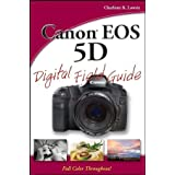 Canon EOS 5D Digital Field Guide ~ Charlotte K. Lowrie