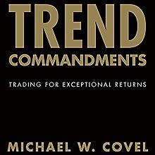 Trend Commandments: Trading for Exceptional Returns | Livre audio Auteur(s) : Michael W. Covel Narrateur(s) : Joel Richards