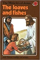 Miracles of Jesus: Loaves and Fishes (Ladybird Bible stories)