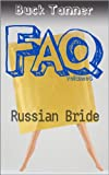 Buck Tanner's FAQs: Volume Six - Russian Bride