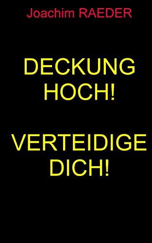 Buchseite und Rezensionen zu 'Deckung hoch! Verteidige Dich!' von Joachim Raeder