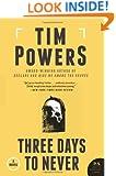 Three Days to Never: A Novel