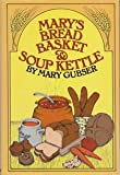 Marys Bread Basket and Soup Kettle