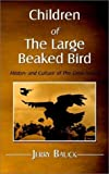 img - for Children of the Large Beaked Bird: History and Culture of the Crow Nation by Jerry Bauck (2003-01-03) book / textbook / text book