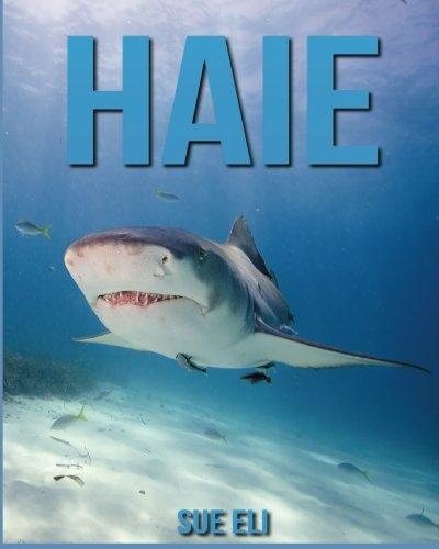 Haie: Kinderbuch über Haie mit sagenhaften Bilder & viel Wissenswertes